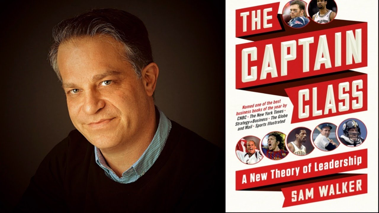 The Captain Class: A New Theory of Leadership by Sam Walker