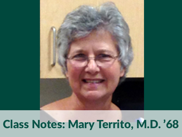 Class Notes: Mary Territo, M.D. '68